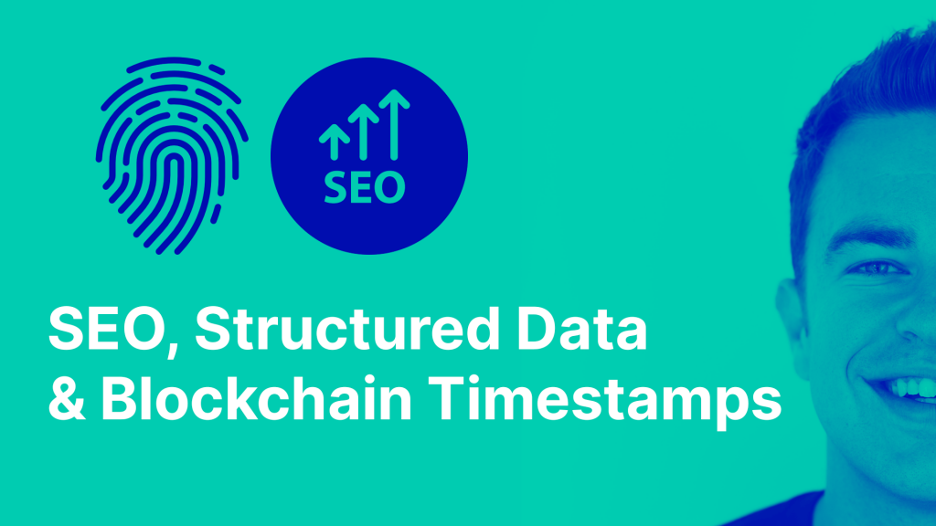 SEO, Structured Data & Timestamps with Blockchain